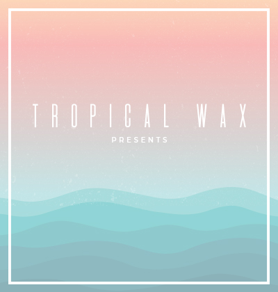 Tropical Wax